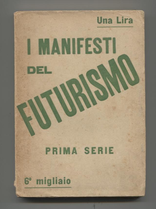 """""""I Manifesti del futurismo"""". Florència: Edizioni di """"Lacerba"""", 1914"""